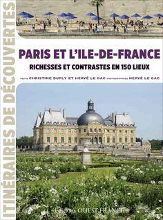 Paris et l'Ile-de-France : richesses et contrastes en 150 lieux - 944 DUF