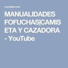 MANUALIDADES FOFUCHAS|CAMISETA Y CAZADORA - YouTube