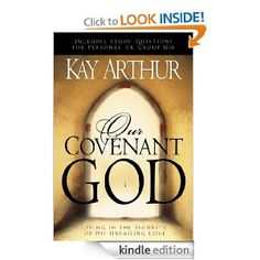 Amazon.com: Our Covenant God: Living in the Security of His Unfailing Love eBook: Kay Arthur: Books