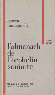 """littérature italienne #roman : L'almanach De L'orphelin Samnite - Giorgio Manganelli. Editions W, 05/1987. 176 pp. brochées."