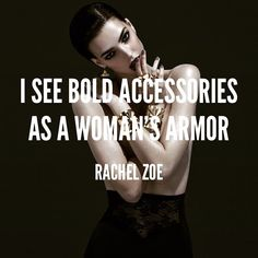 """""""I see bold accessories as a woman's armor."""" - @rachelzoe #jewelry #accessories #cuff #necklace #earrings #rings #boutique #lariat #jewellery #gold #diamond #rosegold"""