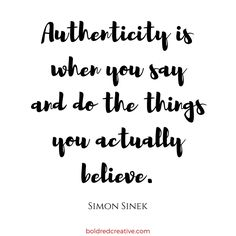 Authenticity Quote by Simon Sinek