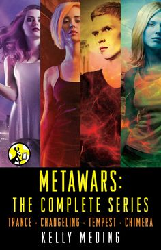 Metawars: The Complete Series: Trance, Changeling, Tempest, Chimera by Kelly Meding (November 11, 2013) Pocket Star