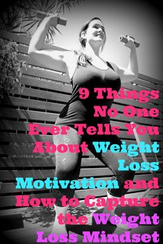 9 Things No One Ever Tells You About Weight Loss Motivation http://goo.gl/D5R7b6 #howtoloseweightforlife #weightlossmotivation #mindset #loseweight #motivation