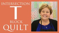Intersection or T-Block Quilt: Easy Quilting Tutorial with Jenny Doan of...