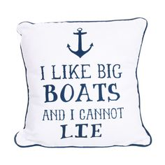 DEI 'I Like Big Boats And I Cannot Lie' Throw Pillow ($15) ❤ liked on Polyvore featuring home, home decor, throw pillows, nautical theme home decor, nautical accent pillows, ocean home decor, sea home decor and nautical home decor