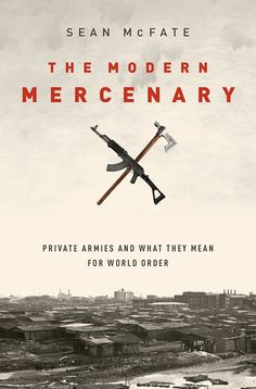 Check out our New Products  The Modern Mercenary COD  AUTHOR:  Sean McFatePublication date: 12.01.2015  Rs.1,095