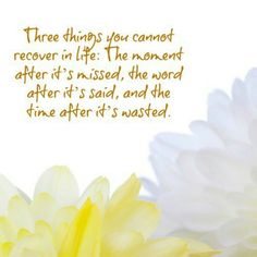 3 Things You Can't Recover In Life