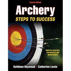 "Read ""Archery Steps to Success"" by Kathleen M. Haywood available from Rakuten Kobo. Master the skills, techniques, and strategies in order to shoot accurately, consistently, and safely. Archery: Steps to . Quail Hunting, Deer Hunting Tips, Archery Hunting, Archery Tips, Archery Lessons, Bow Hunter, Steps To Success, Archery Equipment, Shooting Sports"