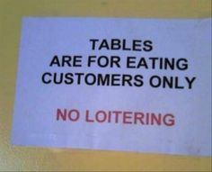 Grammar fail: Tables are for eating customers only. No loitering. This is a run on with punctuation errors. GRAMMAR WIN: Tables are only for customers who are eating. No loitering. Funny Grammar Mistakes, Grammar Memes, Grammar And Punctuation, Spelling And Grammar, Grammar Funny, Punctuation Posters, Teaching Grammar, Teaching Writing, Teaching Ideas