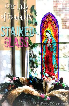 Make this incredibly easy stained glass of Our Lady of Guadalupe and build a mini shrine to the Patroness of the Americas!