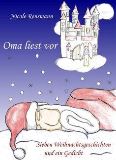 """Neues eBook: """"Oma liest vor"""" – Sieben Weihnachtsgeschichten und ein Gedicht »   Ab heute gibt es - nicht nur zu Weihnachten, aber aus diesem bev ..."""