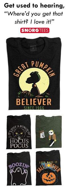 Pumpkins, black cats and ghosts! Get Halloween ready with SnorgTees.  SnorgTees makes funny, witty pop-culture inspired t-shirts and hoodies for men, women and kids. Our tees are made with super soft, comfy materials that'll have you reaching for your favorite SnorgTee week after week. Whether you're looking to upgrade your t-shirt collection or need a clever gift for someone special, SnorgTees is a must.