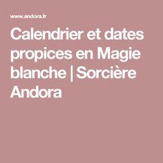 Calendrier et dates propices en Magie blanche | Sorcière Andora
