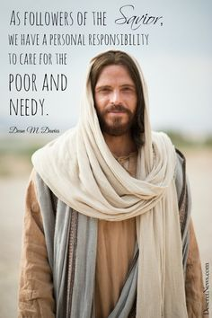 """LDS General Conference. Bishop Davies: """"As followers of the Savior, we have a personal responsibility to care for the poor and needy."""" #ldsconf #lds #quotes"""