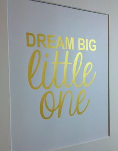Nursery gold quote print Dream Big Little Big Gold on light grey Little Girl Names, Big Little, Little Girl Rooms, Gender Neutral Baby Shower, Nursery Neutral, My Baby Girl, Baby Love, Hanging Cradle, Gold Quotes