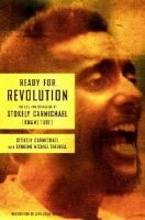 Ready for Revolution: the Life and Struggles of Stokely Carmichael, by Stokely Carmichael