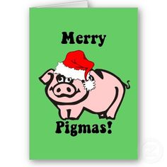 Funny pig Christmas Cards from http://www.zazzle.com/pig+cards