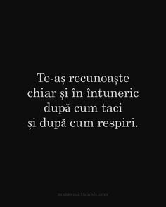 Ti-am auzit tăcerea de atâtea ori... Book Quotes, Words Quotes, Sayings, Great Quotes, Inspirational Quotes, Motivational, Deep Words, S Word, Funny Love