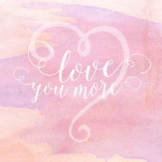 """Valentine Watercolor """"Love You More"""" Modern Calligraphy Hand Lettering Valentine's Day Printable 5x5"""