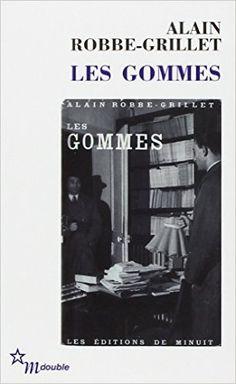 Les gommes / Alain Robbe-Grillet- Paris : Minuit, cop. 2012