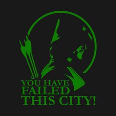 Check out this awesome 'Arrowverse Arrow You Have Failed this City' T-shirt design on Green Arrow Shirt, Green Arrow Logo, Arrow T Shirt, Arrow Comic, Formal Cooler Ideas, Arrow Painting, Arrow Tv Series, Arrow Drawing, Arrow Svg