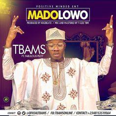 LEGIT MUSIC: Tbams Ft. Fabulous Pizzy - Madolowo | @OfficialTBAMS