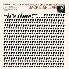"50 years ago today alto saxophonist Jackie McLean recorded the exclamatory ""It's Time!"" with Charles Tolliver, Herbie Hancock, Cecil McBee & Roy Haynes! https://itunes.apple.com/us/album/its-time/id716019786"