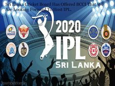 Sri Lanka Cricket Board has offered BCCI that we are looking forward to playing IPL. BCCI could suffer a great deal if IPL should be canceled. If it is not possible in India, the BCCI may consider filing an IPL in Fantasy Tips, Sports Update, Sri Lanka, Cricket, Sayings, Board, Lyrics, Cricket Sport, Planks