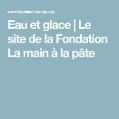 Eau et glace | Le site de la Fondation La main à la pâte