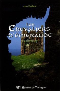 Les Chevaliers d'Émeraude 7: L'enlèvement: Amazon.com: Anne Robillard: Books Reading, Books, Romans, Amazon, Google, Knights, Livres, Libros, Amazons