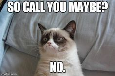 Call you maybe? No