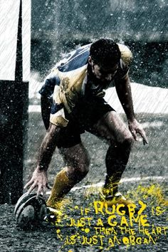 If rugby is just a game, then the heart is just an organ