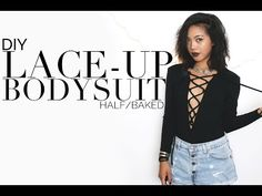 Half Baked | DIY Lace Up Bodysuit - YouTube