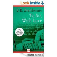 To Sir, With Love - Kindle edition by E. R. Braithwaite. Literature & Fiction Kindle eBooks @ Amazon.com.