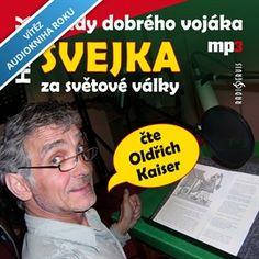 Audiokniha Osudy dobrého vojáka Švejka za světové války  - autor Jaroslav Hašek   - interpret Oldřich Kaiser
