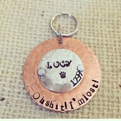 A personal favorite from my Etsy shop https://www.etsy.com/listing/557655189/oh-shit-im-lost-pet-id-tag-pet