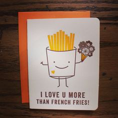 $4.50 I love you more than French Fries - and you know how much I heart fries! #letterpress #nightowlpapergoods #valentinesday #frenchfries #shescreative