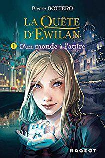 La quête d'Ewilan, tome 1 : D'un monde à l'autre par Pierre Bottero