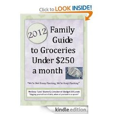 "Download free on Feb 8th & 9th Only-  ""2012 Family Guide to Groceries under $ 250 a month"" - a guide to getting your grocery spending under control without having to use coupons. Click the photo for the link to the free ebook."