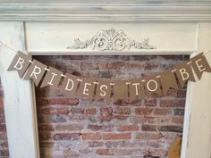 A personal favorite from my Etsy shop https://www.etsy.com/listing/248490203/brides-to-be-shower-pennant-banner