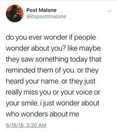 you're literally post Malone I'm sure tons of people wonder about you every day chill Talking Quotes, Real Talk Quotes, Fact Quotes, Mood Quotes, Life Quotes, Qoutes, The Words, Twitter Quotes, Tweet Quotes
