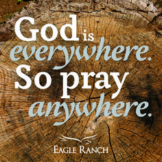 God is everywhere, so pray anywhere. #quote #christian #words