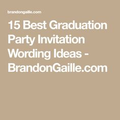 15 best graduation party invitation wording ideas graduation party 15 best graduation party invitation wording ideas brandongaille filmwisefo