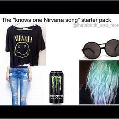 haha i see everyone like this and im like wow maybe you should listen to more than just Smells Like Teen Spirit