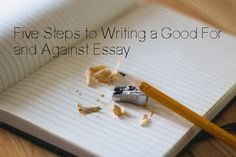 Five Steps to Writing a Good For and Against Essay | Blog de Cristina