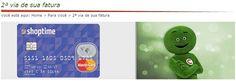 Cartão ShopTime - 2 Via Fatura Pedir