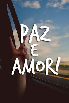 Paz e Amor, Peace and Love, Paz y Amor, Frieden und Liebe, Paix et d'amour, Pace e Amore ...