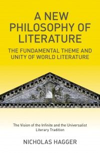 A New Philosophy of Literature: The Fundamental Theme and Unity of World Literature   Click here: http://www.nicholashagger.co.uk/philosophy-of-literature