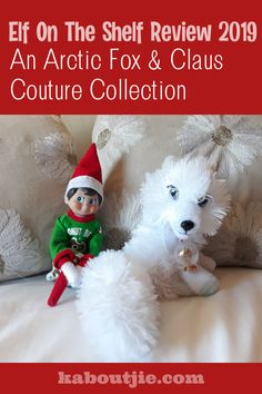 We received new Elf On The Shelf products this year for our Elf On The Shelf Review 2019 - we love An Artic Fox and the Claus Couture Collection!